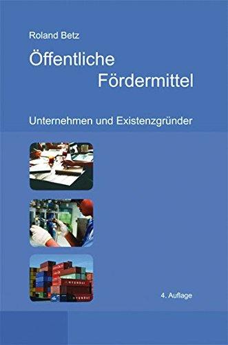 Öffentliche Fördermittel: Unternehmen und Existenzgründer