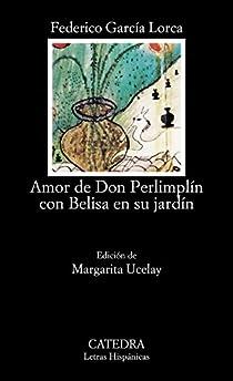 Amor de don Perlimplín con Belisa en su jardín par García Lorca