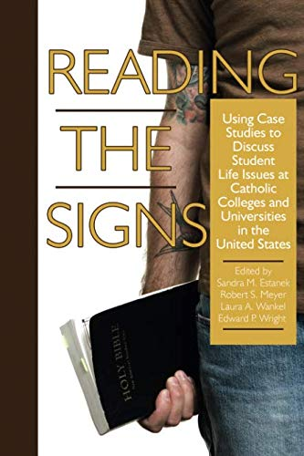 Reading the Signs: Using Case Studies to Discuss Student Life Issues at Catholic Colleges and Universities in the United