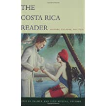 The Costa Rica Reader: History, Culture, Politics