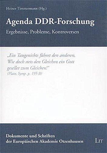 Agenda DDR-Forschung: Ergebnisse, Probleme, Kontroversen (Dokumente und Schriften der Europäischen Akademie Otzenhausen)