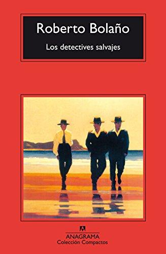 Los detectives salvajes (Spanish Edition) by Anagrama