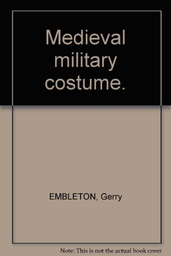 Medieval Military Costume Gerry Embleton (Medieval military costume.)