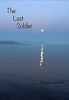 The Last Soldier by [Landreth, Marsha]