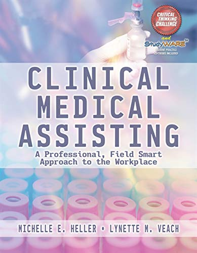 - Clinical Medical Assisting: A Professional, Field Smart Approach to the Workplace