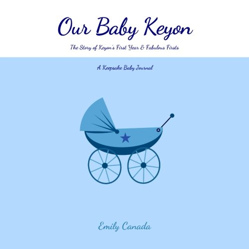 Our Baby Keyon, The Story of Keyon's First Year and Fabulous