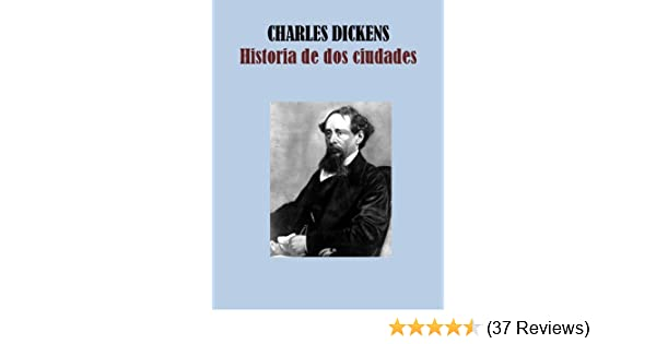 Amazon.com: HISTORIA DE DOS CIUDADES (Spanish Edition) eBook: CHARLES DICKENS: Kindle Store