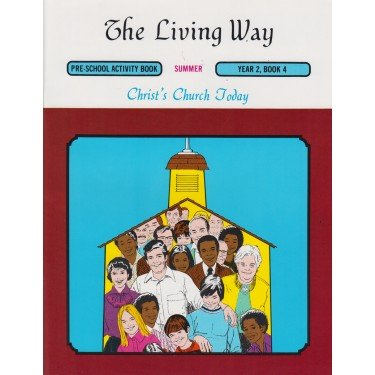 The Living Way Bible Class Curriculum Preschool Year 2 Book 4 Student Workbook - Christ's Church Today pdf