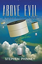 Above Evil: A Science Prediction Novel