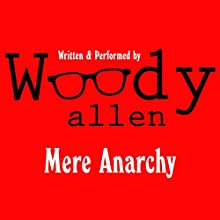 Mere Anarchy Audiobook by Woody Allen Narrated by Woody Allen