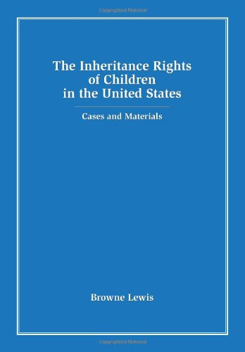 The Inheritance Rights of Children in the United States: Cases and Materials