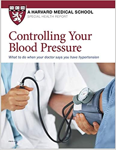 Controlling Your Blood Pressure: What to do when your doctor says you have hypertension
