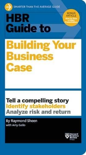 HBR Guide to Building Your Business Case (HBR Guide Series) [Raymond Sheen] (Tapa Blanda)
