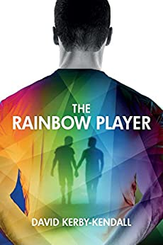 The Rainbow Player by [Kerby-Kendall, David]