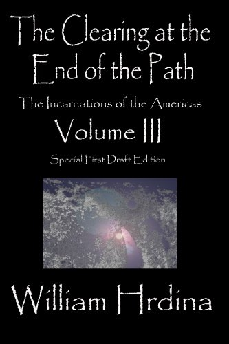 The Clearing At The End Of The Path: The Incarnations Of The Americas pdf epub