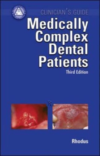Medically Complex Dental Patients: Clinician's Guide [With Mini CDROM] (American Academy of Oral Medicine Clinician's Guides)