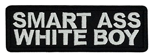 (SMART ASS WHITE BOY Patch Funny Saying Text Words Logo Humor Theme Series Embroidered Sew/Iron on Badge DIY)
