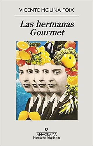 Las hermanas Gourmet de Vicente Molina Foix