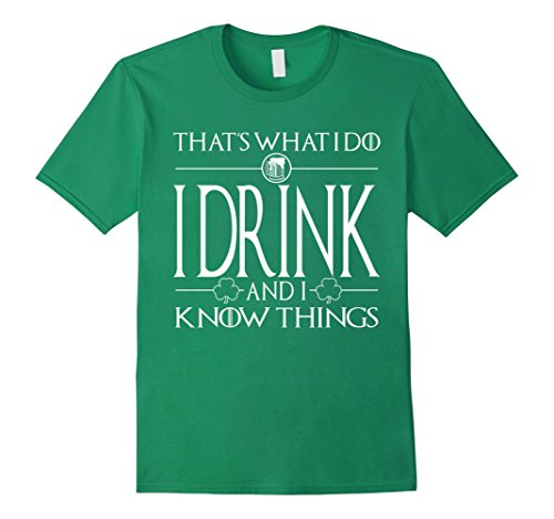 Men's I Drink And I Know Things - Saint Patrick Day Shirt XL Kelly Green -