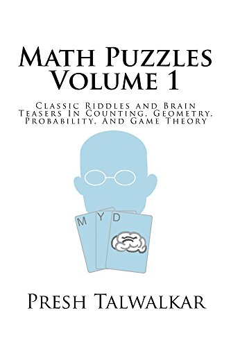 - Math Puzzles Volume 1: Classic Riddles and Brain Teasers In Counting, Geometry, Probability, And Game Theory