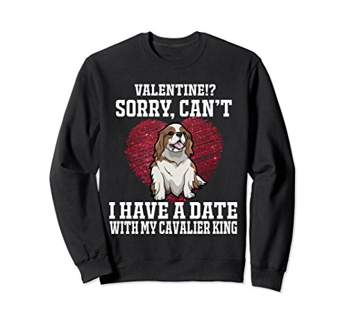Cavalier Black Sweatshirt (Unisex I Have A Date With My Cavalier King. Sweatshirt Gifts Small Black)