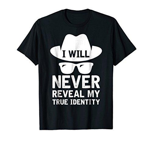 I Will Never Reveal My True Identity T-Shirt Halloween ()