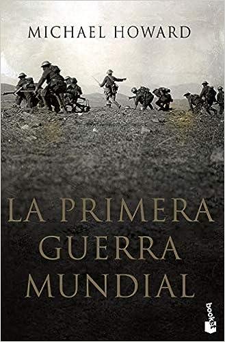 La primera guerra mundial (Divulgación): Amazon.es: Howard, Michael, Furió, Silvia: Libros