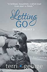 Letting Go: Frost Trilogy 3 (Volume 3)