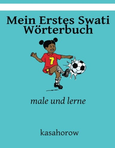 Mein Erstes Swati Worterbuch: male und lerne (kasahorow Deutsch Swati) (German and Siswati Edition) [kasahorow] (Tapa Blanda)