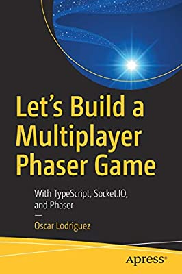Let's Build a Multiplayer Phaser Game: With TypeScript