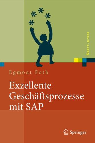 Download Exzellente Geschäftsprozesse mit SAP: Praxis des Einsatzes in Unternehmensgruppen (Xpert.press) (German Edition) Pdf