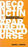Deconstructing Apartheid Discourse, Aletta J. Norval, 1859841252
