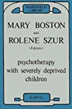 Psychotherapy with Severely Deprived Children, , 0946439974