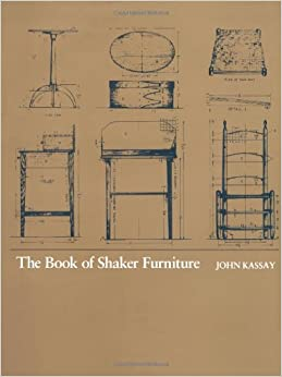 The Book of Shaker Furniture John Kassay 9780870232756 Amazon
