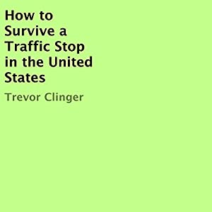 How to Survive a Traffic Stop in the United States Audiobook