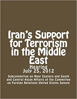 Irans support for terrorism in the middle east subcommittee on irans support for terrorism in the middle east 1495 free shipping fandeluxe Choice Image
