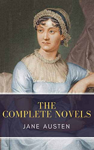 Jane Austen: The Complete Novels (English Edition)