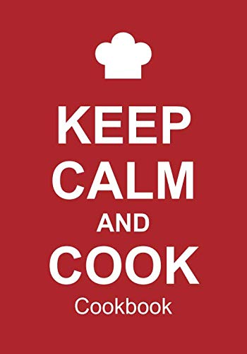 Keep Calm And Cook Cookbook: Blank Recipe Book For 212 Of Your Favorite Dishes! ()