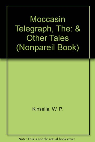 The Moccasin Telegraph and Other Indian Tales (Nonpareil Book)