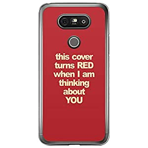 Loud Universe LG G5 This Cover Turns Red When I Am Thinking About You Printed Transparent Edge Case - Red