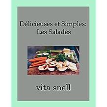 Délicieuses et Simples: Les Salades (French Edition)