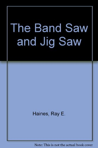 The Band Saw and Jig Saw (Jigsaw Band Saw)