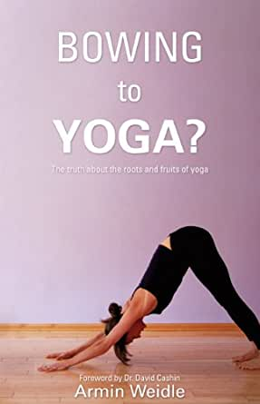 Bowing to Yoga? (English Edition) eBook: Armin Weidle, Dr ...