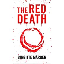 THE RED DEATH (A Mystery Medical Thriller: A Pandemic Plague)