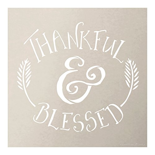 Thankful and Blessed Stencil by StudioR12 | Reusable Mylar Template | Farmhouse Style - Use to Paint, Chalk, Mixed Media - Wall Art, Signs,T-Shirts, DIY Home Decor - Select Size (12