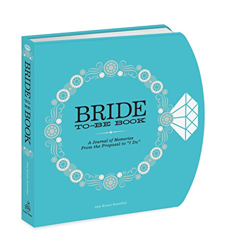 Engagement Book (The Bride-to-Be Book: A Journal of Memories From the Proposal to I Do)