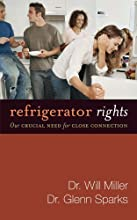 Refrigerator Rights: Our Crucial Need for Close Connection