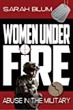 Women under Fire, Sarah L. Blum, 1628220007