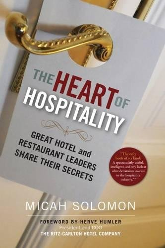 The Heart Of Hospitality  Great Hotel And Restaurant Leaders Share Their Secrets