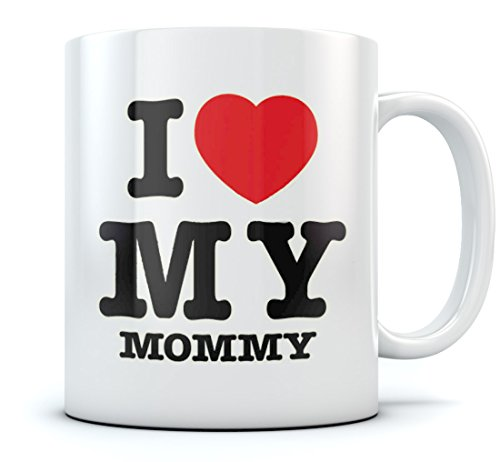 I Love Heart My Mommy Coffee Mug Perfect Mother's Day Gift / Christmas for Moms From Son or Daughter Novelty Birthday Present for Women - Ceramic Tea Cup For Her At the Office Mug 15 Oz. White